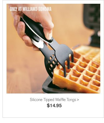ONLY AT WILLIAMS-SONOMA - Silicone Tipped Waffle Tongs - $14.95