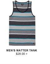 Men's Matter Tank $28.00