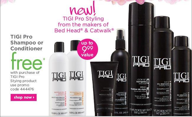 TIGI Pro Shampoo or Conditioner free*