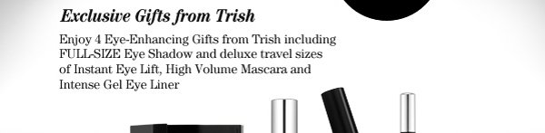 Exclusive Gifts from Trish