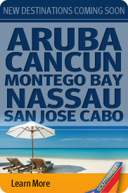 Fly to International cities: Cancun, Montego Bay, Nassau, and Cabo San Lucas.