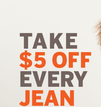Take $5 off every jean