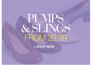pumps and slings from 29.99 - shop now