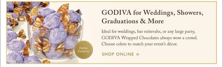 GODIVA for Wedding, Showers, Graduation & More; SHOP ONLINE »
