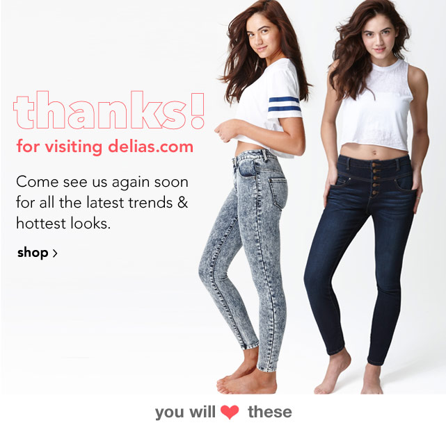thanks! for visiting delias.com