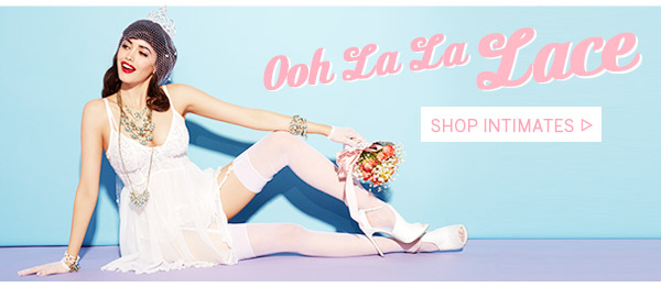 Ooh La La Lace! Shop Intimates