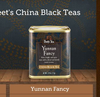 Warm Up with Peet's China Black Teas --  Yunnan Fancy