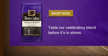 SHOP NOW -- Taste our celebratory blend  before it's in stores.