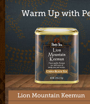 Warm Up with Peet's China Black Teas --  Lion Mountain Keemun