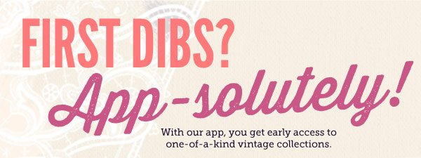 First Dibs? App-solutely!