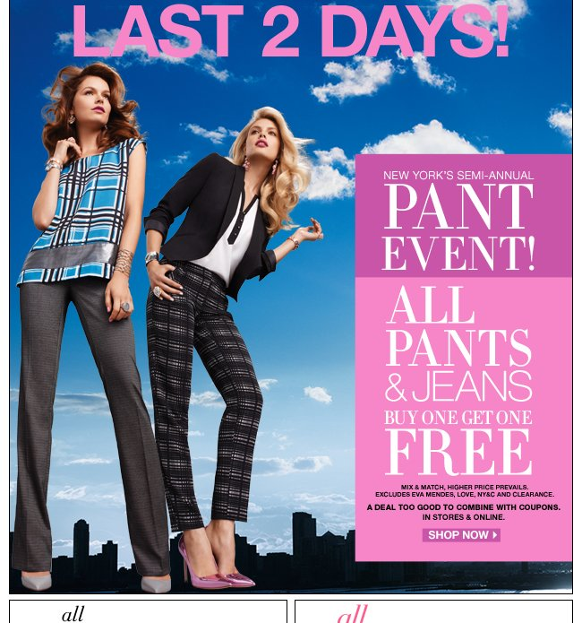 Last 2 days of the Semi Annual Pant Event.