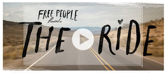 Free People Presents: The Ride