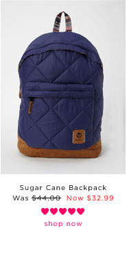 Sugar Cane Backpack. Was $44.00, Now $32.99. Shop Now.