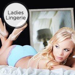 Ladies Lingerie Starting at $7