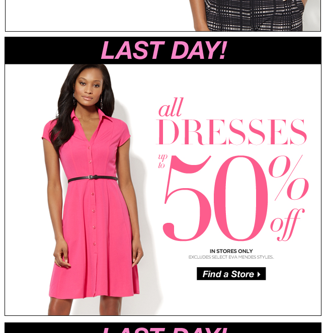Last Day - All Dresses Up to 50% Off!
