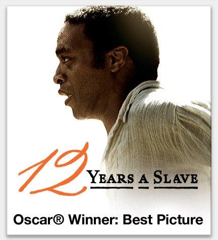 Oscar® Winner: 12 Years a Slave