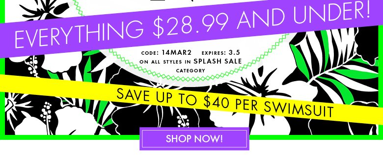 Everything $28.99 and under - save up to $40 per swimsuit