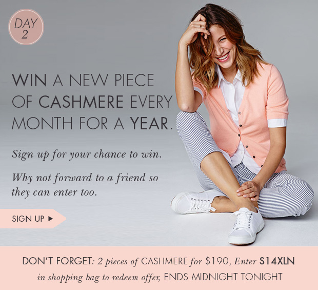 Download Images: Win a new piece of cashmere every month for a year. Sign up for your chance to win.