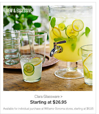 NEW & EXCLUSIVE - Clara Glassware - Starting at $26.95 - Available for individual purchase at Williams-Sonoma stores, starting at $6.95