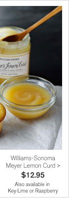 NEW & EXCLUSIVE - Williams-Sonoma Meyer Lemon Curd - $12.95 - Also available in Key-Lime or Raspberry