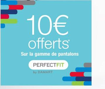10 euros offerts* sur la gamme de pantalons Perfectfit