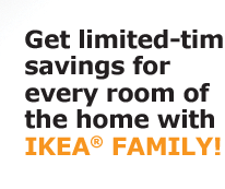Get limited-time savings with IKEA FAMILY!