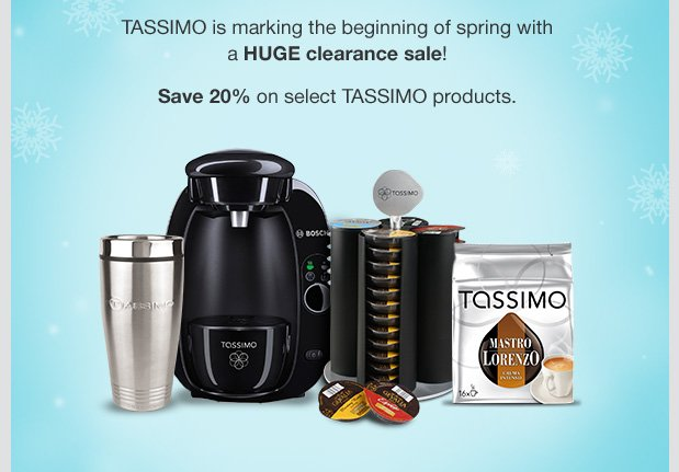 TASSIMO is marking the beginning of spring with a HUGE clearance sale! Save 20% on select TASSIMO products.