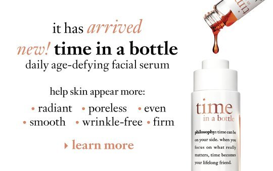 it has arrived. new! time in a bottle daily age-defying facial serum.help skin appear more:  • radiant • poreless • even • smooth • wrinkle-free • firm