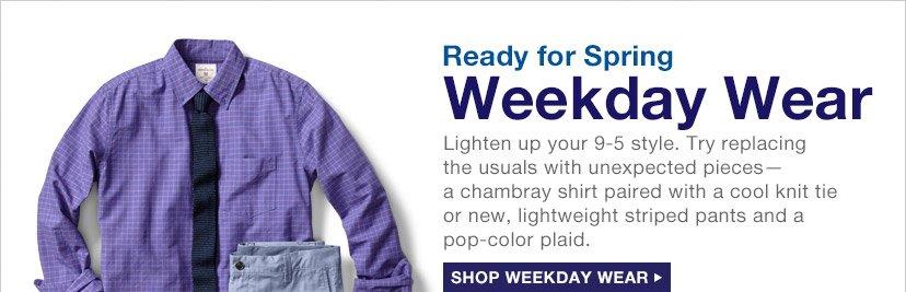 Weekday Wear   SHOP WEEKDAY WEAR