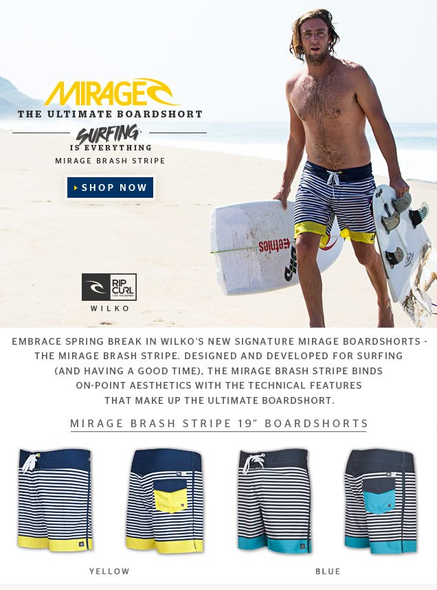Embrace Spring Break in Wilko's new signature MIRAGE Boardshorts - the Mirage Brash Stripe. Designed and developed for surfing (and having a good time), the Mirage Brash Stripe binds on-point aesthetics with the technical features that make up the Ultimate Boardshort.