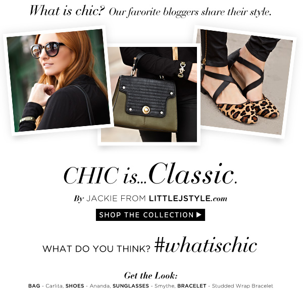 Chic is...Classic. Shop the Collection