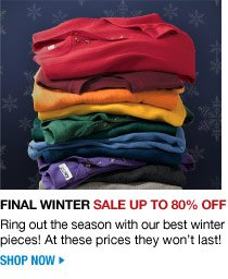 final winter sale up to 80 percent off - shop now