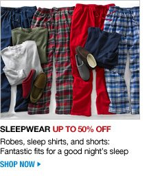 sleepwear up to 50 percent off - shop now