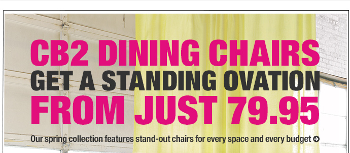 CB2 dining chairs get a standing ovation  from just 79.95