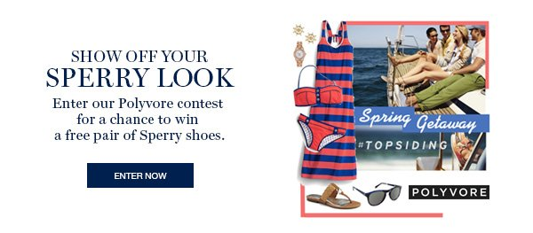 SHOW OFF YOUR SPERRY LOOK | ENTER OUR POLYVORE CONTEST