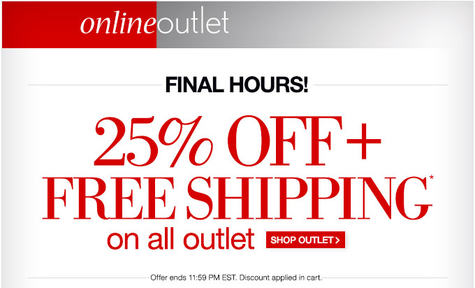 Online outlet | Final Hours | 25% off + Free Shipping* on all outlet | Shop outlet > | Offer ends 11:59pm EST. Discount applied in cart.