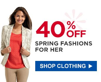 40% OFF SPRING FASHIONS FOR HER | SHOP CLOTHING