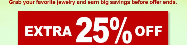 EXTRA 25% OFF ALL ITEMS