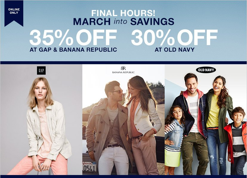 ONLINE ONLY | MARCH into SAVINGS | 35% OFF AT GAP & BANANA REPUBLIC | 30% OFF AT OLD NAVY