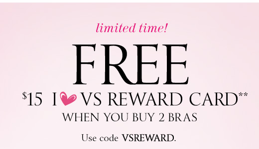 Today Only! Free $15 I ♥ VS Reward Card When You Buy 2 Bras