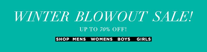 Winter Blowout Sale! Up to 70% OFF!
