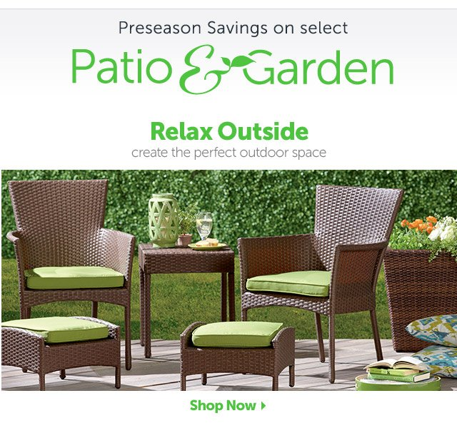 Patio & Garden - Relax Outside create the perfect outdoor space - Shop Now