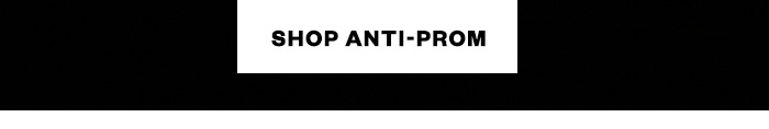 Shop Anti-Prom