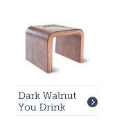 Dark Walnut You-Drink
