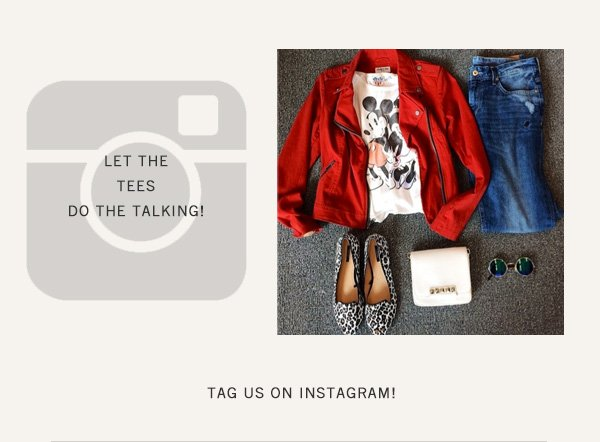 Let the tees do the talking. Tag us on Instagram.