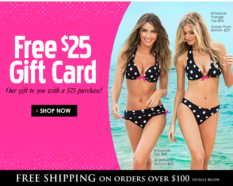 FREEBIE Alert! Get yours TODAY! Get a FREE $25 Gift Card with any $75 purchase! SHOP NOW!