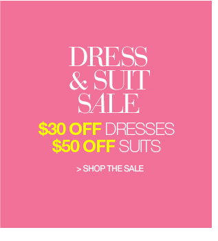 dress and suit sale, $30 off dresses and $50 off suits - shop the sale