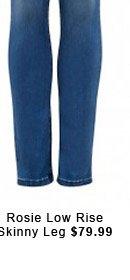 Rosie Low Rise Skinny Leg
