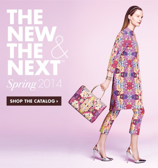 THE NEW & THE NEXT SPRING 2014