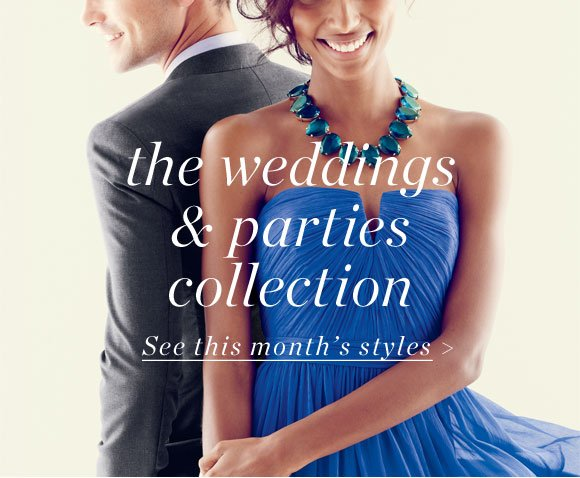 the weddings & parties collection - See this month's styles